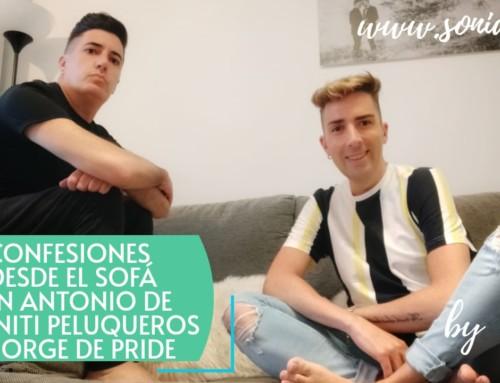 Confesiones desde el Sofá con Jorge de PRIDE Miranda y Antonio de Diviniti peluqueros
