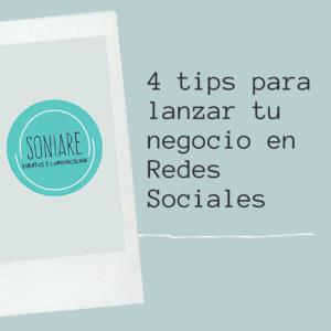 4 tips para lanzar tu negocio en redes sociales