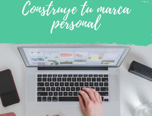 Construye tu marca personal ¡Te decimos cómo!